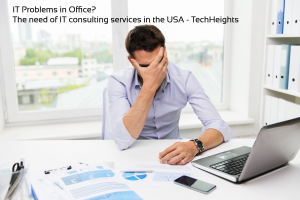 The need of IT consulting services in the USA - TechHeights